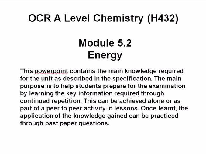 OCR A Level Chemistry (H432) Module 5.2 Energy ...