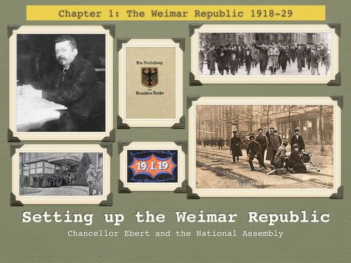 GCSE History The Weimar Republic. Unit 1. Setting up the Weimar Republic