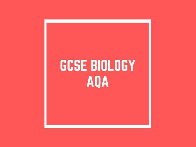 GCSE Biology AQA: Topics 1 - 7 and Required Practicals