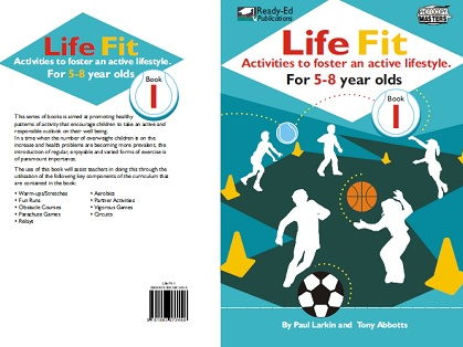 Life Fit Book 1 - Activities to foster an active lifestyle - For 5-8 year olds