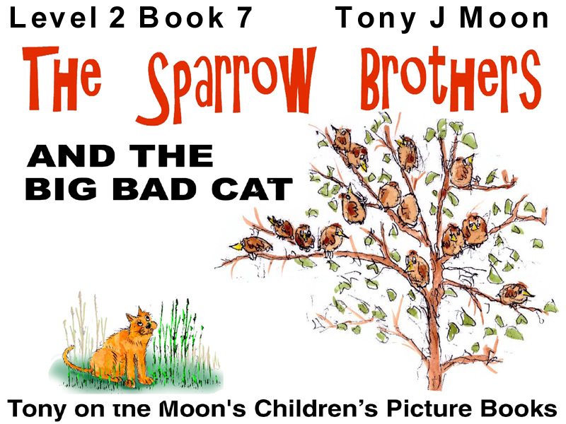 The Sparrow brothers and the big bad cat.