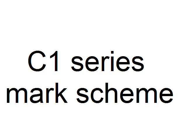 C1 series mark scheme