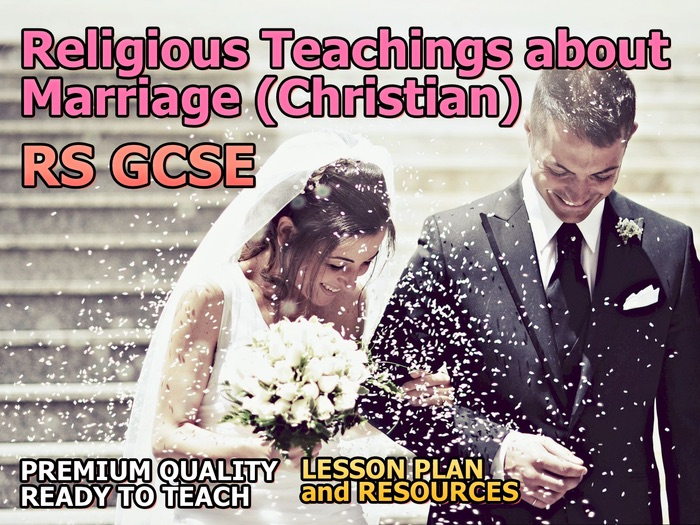 Religious Teachings about Marriage (Christian) AQA 9-1 GCSE (Relationships and Families 3.4)