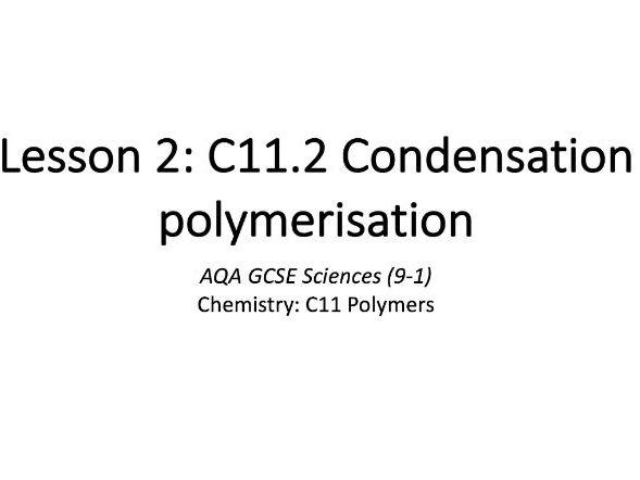 C11.2 Condensation polymerisation