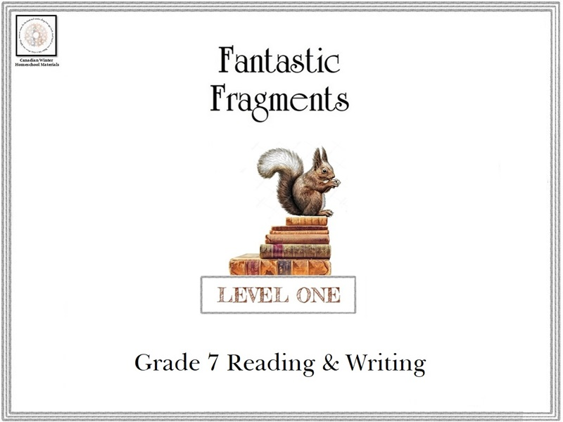 Fantastic Fragments: Level One (Grade 7 Reading and Writing)