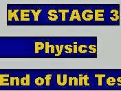 KEY STAGE 3 PHYSICS END OF UNIT TESTS
