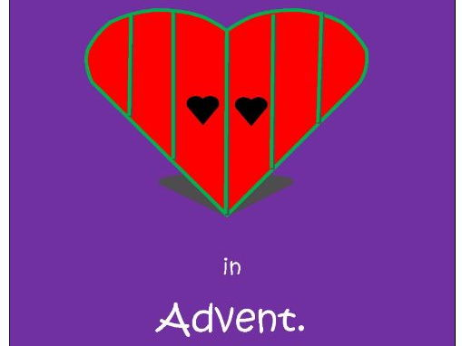 Open the Door to Your Heart in Advent (A Service of rhymes, prayer and song for Advent)