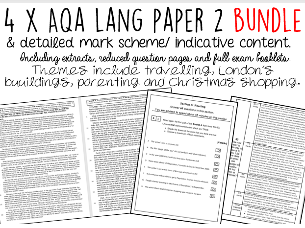 AQA GCSE English Language Paper 2 BUNDLE (X4)  - Includes DETAILED INDICATIVE CONTENT