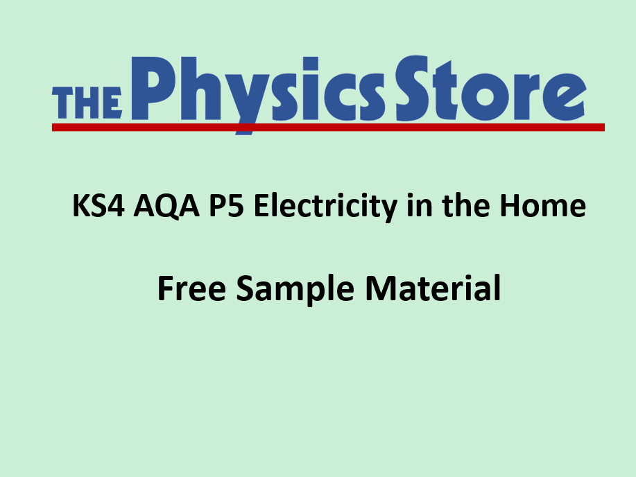 KS4 GCSE Physics AQA P5 Electricity in the Home - Free Sample Material