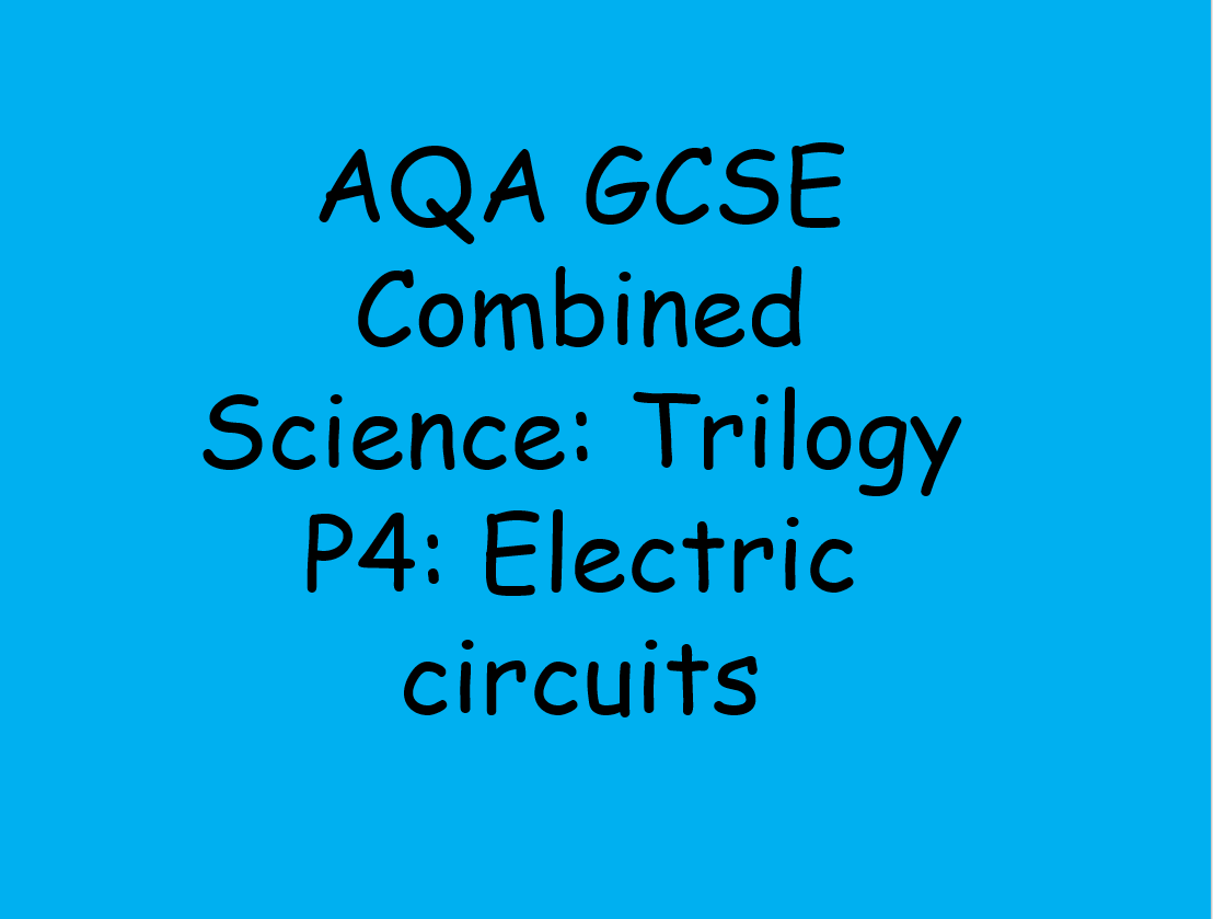 New AQA GCSE Trilogy: Physics chapter 4, Electric circuits by ...
