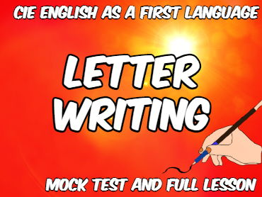 Writing Letters for CIE English as a First Language