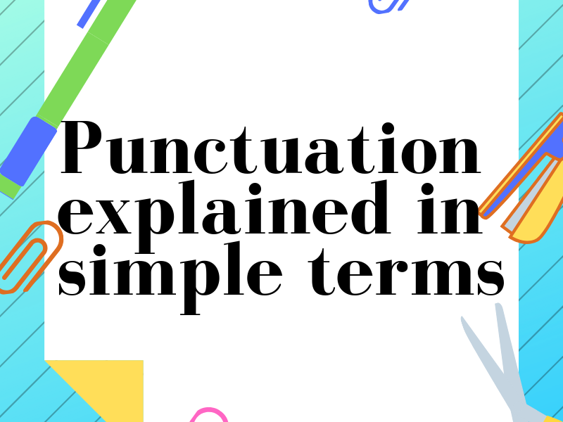 Punctuation explained in simple terms
