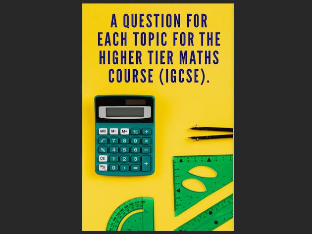 Higher Tier maths ~ Full course Q&A  IGCSE and GCSE