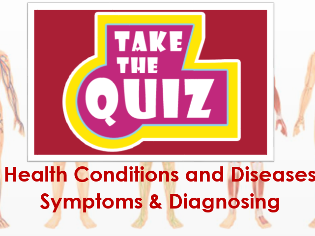 BTEC Level 3 Health and Social Care Unit 3 Anatomy and Physiology Revision Quiz about symptoms