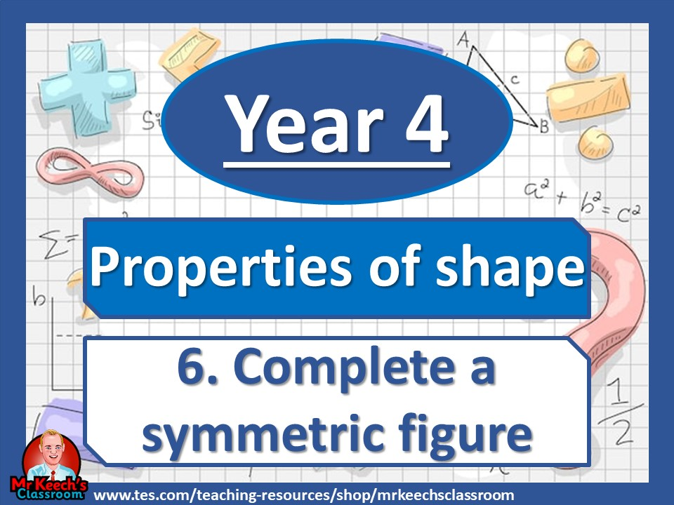 Year 4 - Properties of Shape – Complete a Symmetric Figure - White Rose Maths
