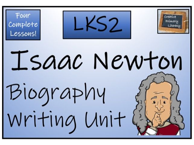 LKS2 Science - Isaac Newton Biography Writing Activity