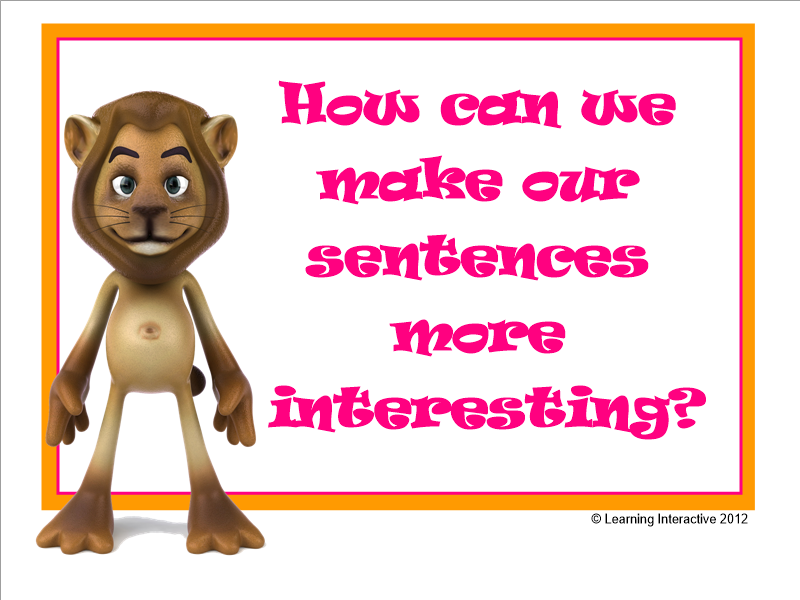 Making Sentences More Interesting - Year 1+2