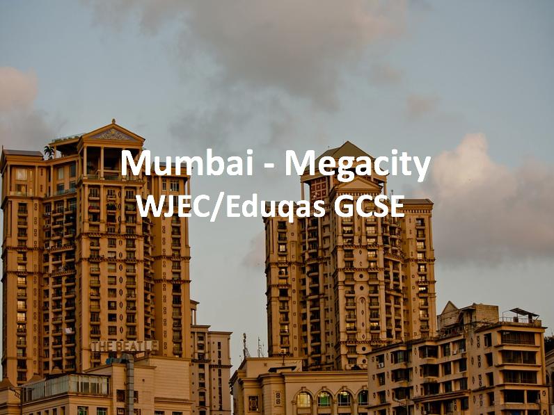 WJEC Eduqas GCSE - Mumbai - Megacity