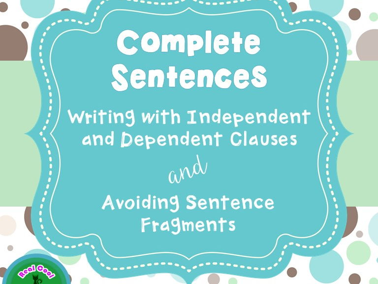 Complete Sentences and Avoiding Fragments