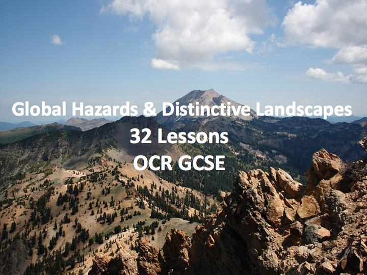 OCR GCSE - Global Hazards & Distinctive Landscapes