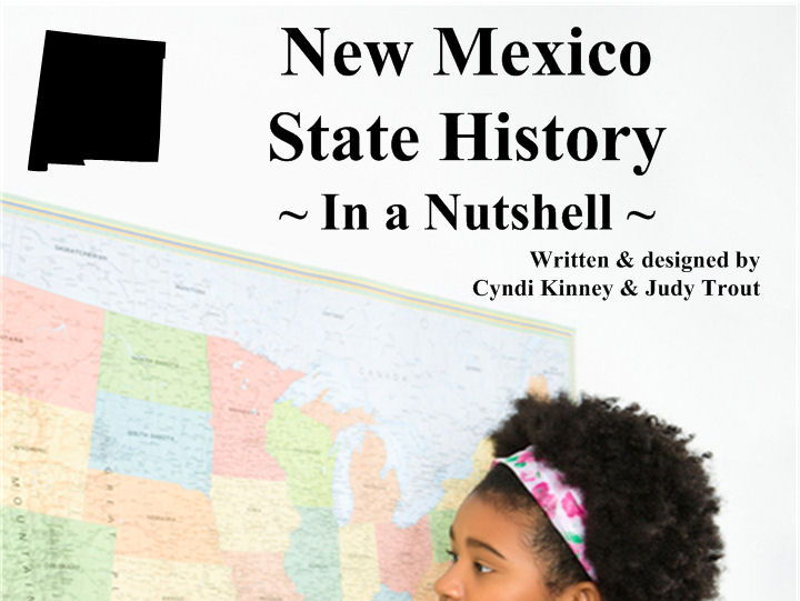 New Mexico State History In a Nutshell