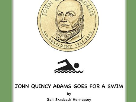 John Quincy Adams Goes for a Swim!