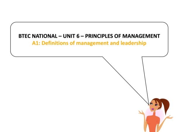 BTEC National - Business - Unit 6 - A1: Definitions of management and leadership
