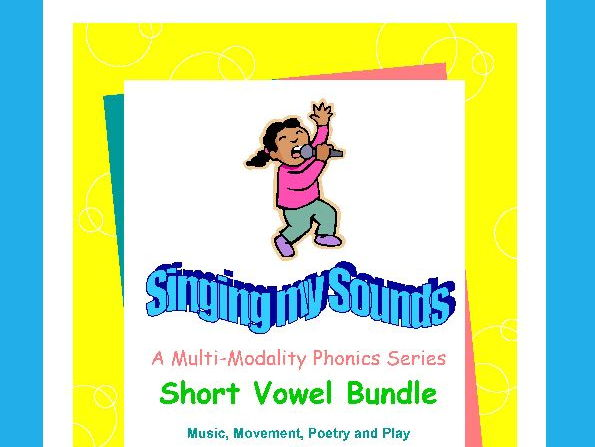 Short Vowels-Singing My Sounds Phonics Series
