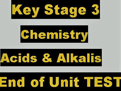 End of unit TEST on Acids & Alkalis