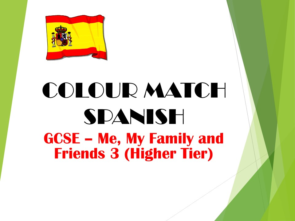 GCSE SPANISH - Me, My Family and Friends 3 (higher tier) - COLOUR MATCH