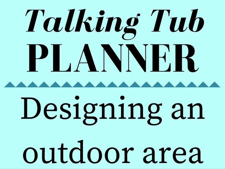 Designing an Outdoor Area Talking Tub Planner