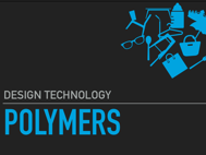 Design Technology Polymer Revision Powerpoint / Key note