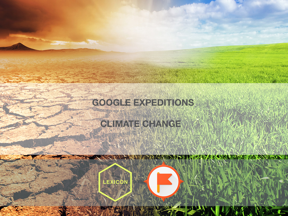 Climate Change #GoogleExpeditions Lesson