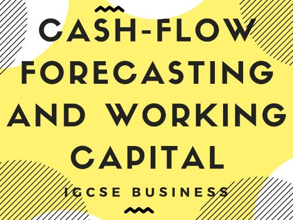 5.2 Cash-flow forecasting and working capital IGCSE Business Studies