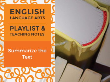 Summarize the Text - Playlist and Teaching Notes