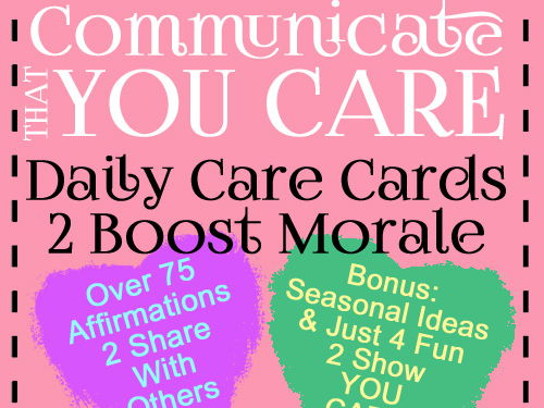 Communication Skills: Fun Care Cards = Affirmations! Daily Cards 2 Boost Morale!