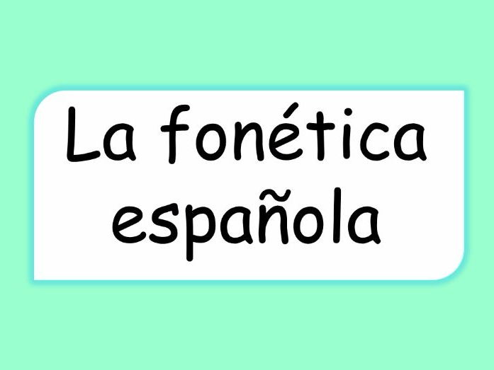 Spanish Pronounciation - La fonética española