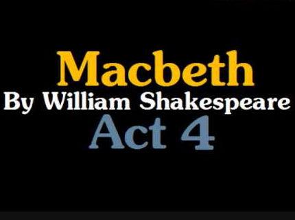 Macbeth Analysis- Act 4