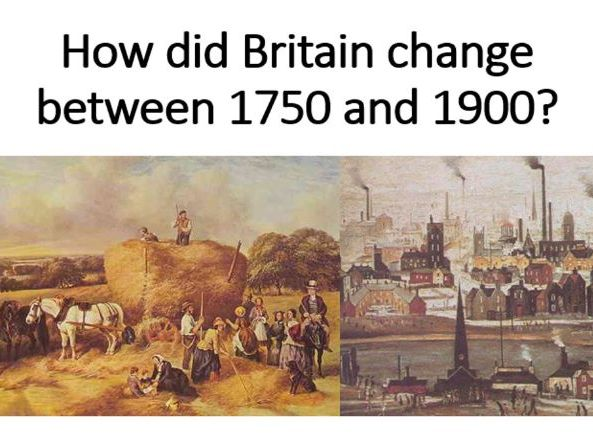 How Britain changed 1750-1900 (3 lessons)