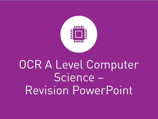 OCR A Level Computer Science Revision Powerpoint