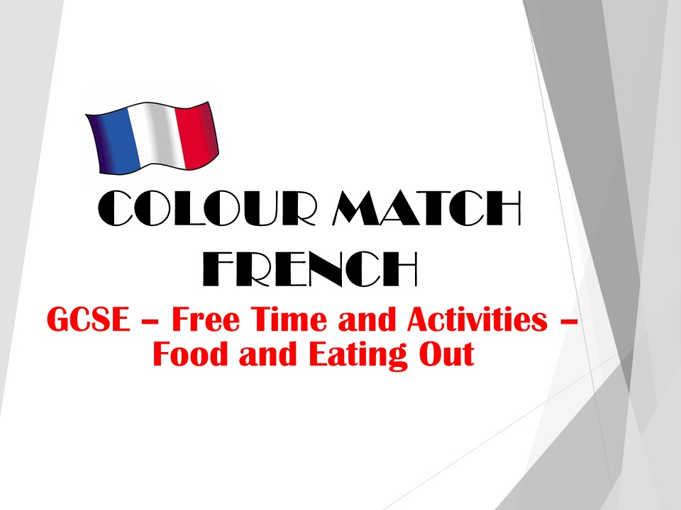 GCSE FRENCH - Free Time Activities - Food and Eating Out - COLOUR MATCH