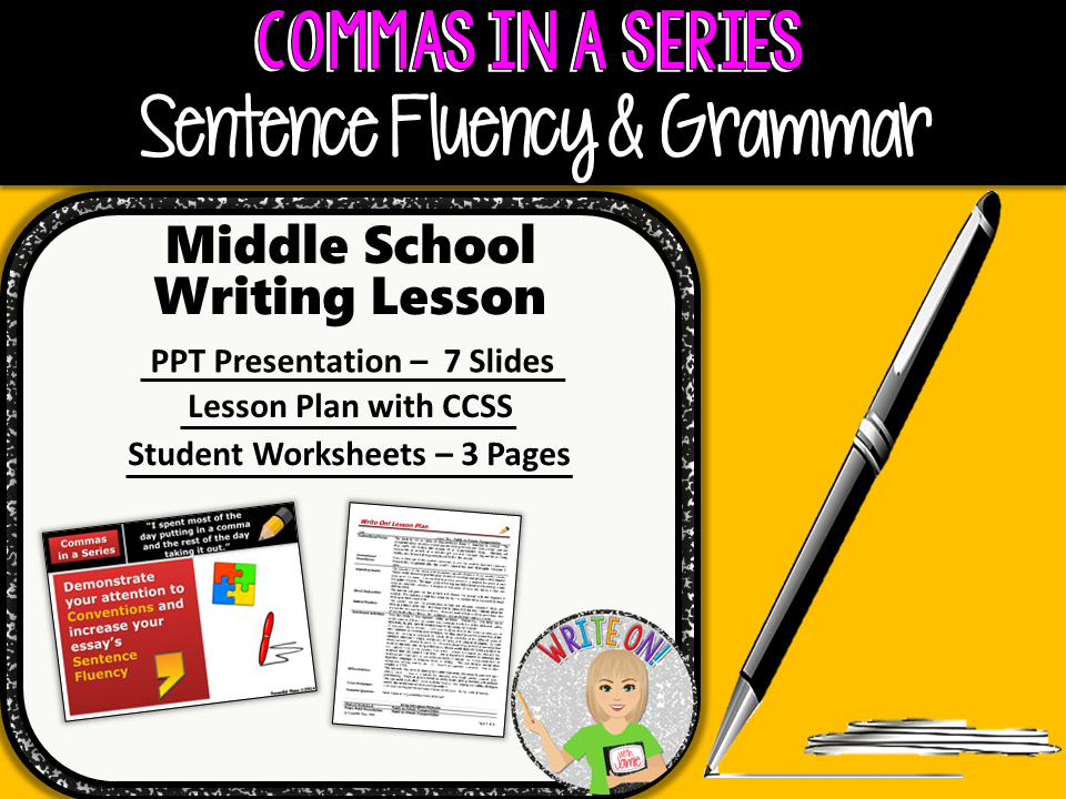 COMMAS IN A SERIES - Sentence Fluency and Grammar in Writing - Middle School