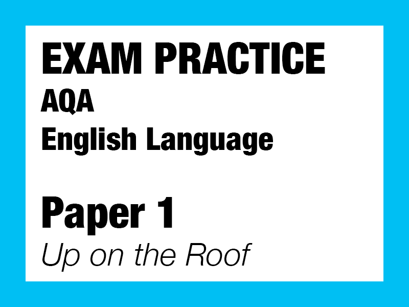 English Language Exam Paper 1- Up on the Roof