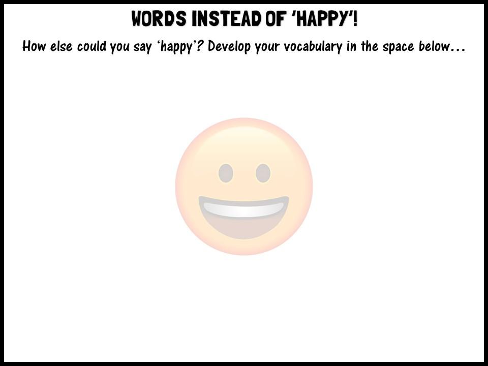Words instead of 'happy'!