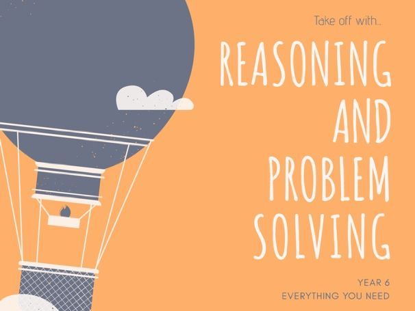 Reasoning and Problem Solving for Year 6