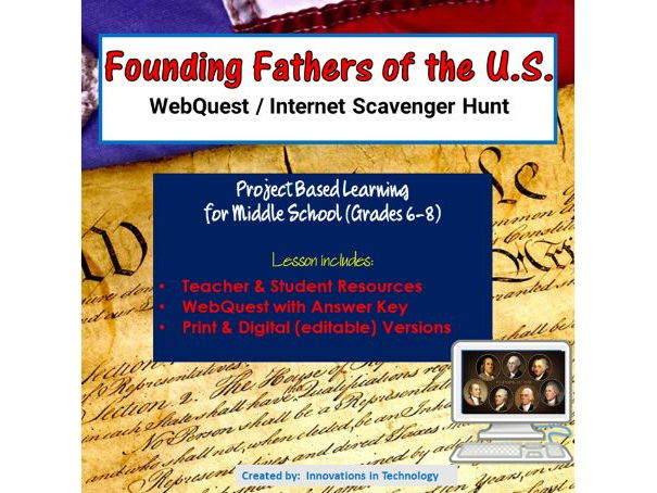 Founding Fathers of the U.S. - WebQuest / Internet Scavenger Hunt