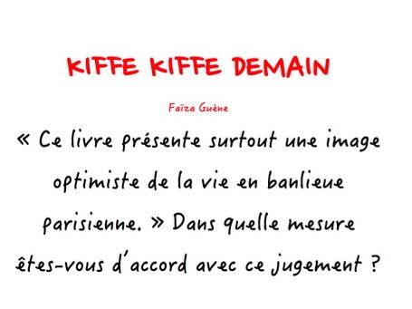 A-LEVEL FRENCH Kiffe Kiffe Demain - KKD présente une image optimiste de la vie en banlieue (ESSAY)