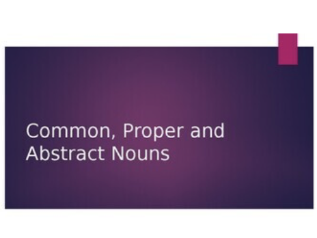 Common Proper and Abstract Nouns