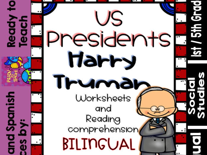 Harry Truman- American Presidents - Worksheets and Readings - Bilingual
