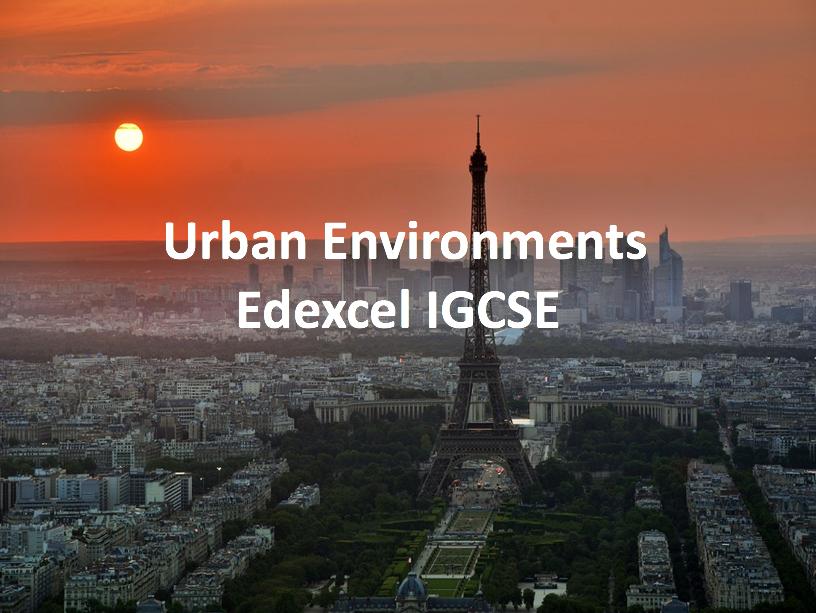 Urban Environments - Edexcel IGCSE